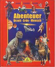 Abenteuer Urzeit - Erde - Mensch