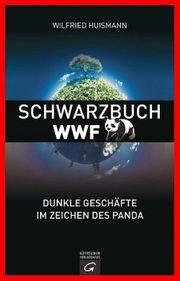 WILFRIED HUISMANN - SCHWARZBUCH WWF