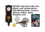 SUCHE Alte antike Uhren aller