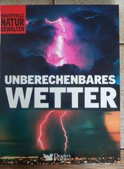 Unberechenbares Wetter Machtvolle Naturgewalten