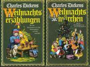 Charles Dickens - Weihnachtserzählungen und Weihnachtsmärchen