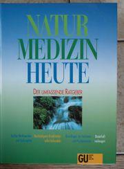 Natur Medizin Heute Der umfassende