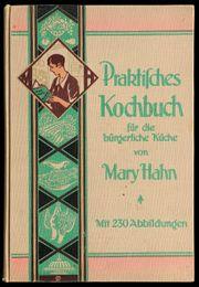 Mary Hahn Praktisches Kochbuch für