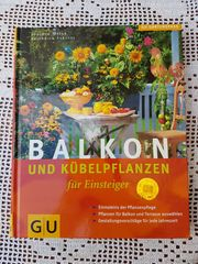 Balkon und Kübelpflanzen für Einsteiger