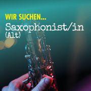 Alt-Saxophonist in gesucht