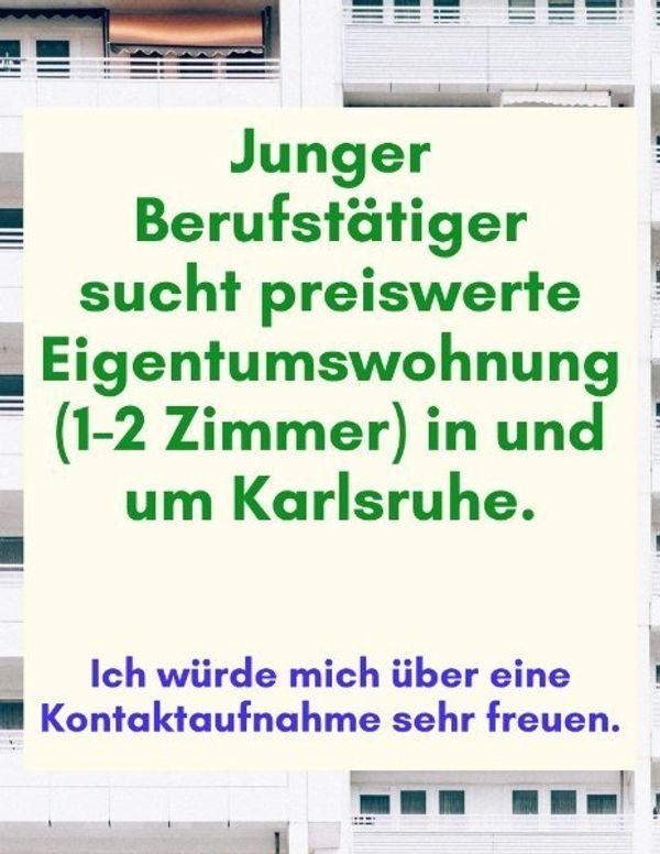 Suche kleine Eigentumswohnung in Karlsruhe