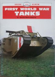 FIRST WORLD WAR TANKS - Bartholomew