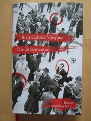 Juan Gabriel Vasquez Die Informanten