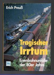Tragischer Irrtum - Eisenbahnunfälle der 80er