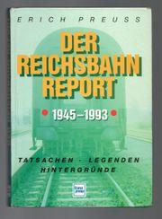Der Reichsbahn-Report 1945 - 1993 Erich