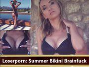 Loserporn Summer Bikini Brainfuck