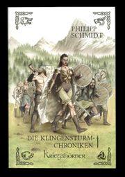 Kriegshörner Die Klingensturm-Chroniken - Philipp Schmidt