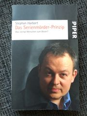 Das Serienmörder-Prinzip - Stephan Harbort