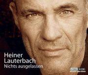 Heiner Lauterbach - Nichts ausgelassen - Hörbuch -