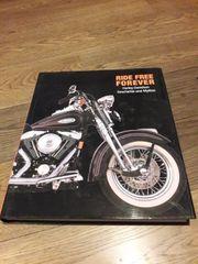 Ride free forever Harley Davidson