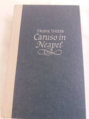 Caruso in Neapel - Frank Thiess