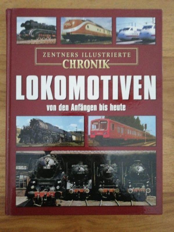 Lokomotiven von den Anfängen bis heute - Mannheim Seckenheim - Lokomotiven von den Anfängen bis heute, Zentner illustrierte Chronik, 192 Seiten - Mannheim Seckenheim