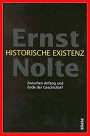 Ernst Nolte - Historische Existenz