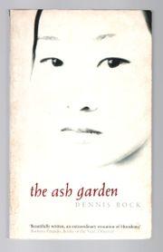 The Ash Garden Dennis Bock