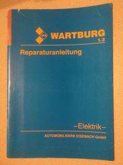 Wartburg 1 3 Reparaturanleitung Elektrik