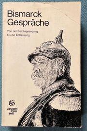 Bismarck Gespräche Von der Reichsgründung