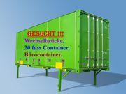 GESUCHT 20 fuss seecontainer Wechselbrücke