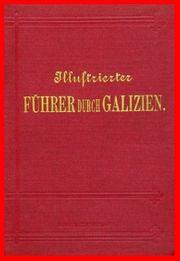 ILLUSTRIERTER FÜHRER DURCH GALIZIEN