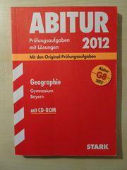 Abiturvorbereitung Geographie Bayern - Original Prüfungsaufgaben