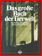 Das grosse Buch der Tierwelt