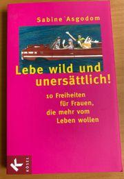 Buch - Lebe wild und unersättlich
