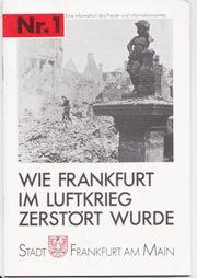 Wie Frankfurt im Luftkrieg zerstört