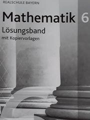 Lösungsheft Mathematik 6 Realschule Bayern