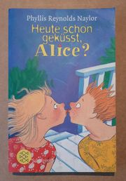 Heute schon geküsst Alice Phyllis