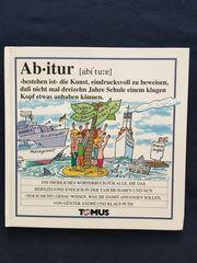 Ab-itur - ein fröhliches Wörterbuch für