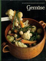 Gemüse - Die Kunst des Kochens