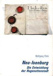 Neu-Isenburg Die Entwicklung der Hugenottenstadt
