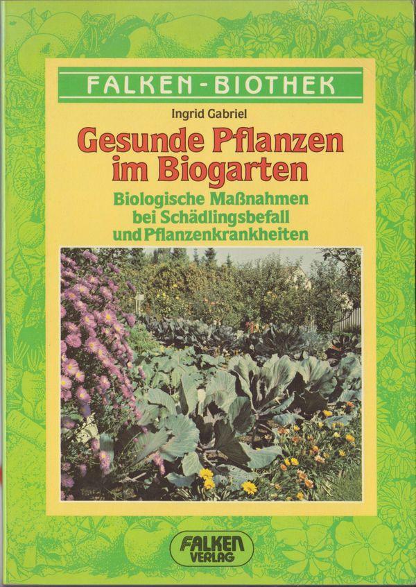 Gesunde Pflanzen im BIOGARTEN Buch