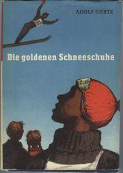 Adolf Görtz - Die goldenen Schneeschuhe