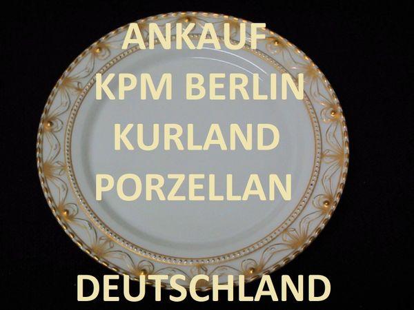 Ankauf KPM Berlin Kurland Porzellan