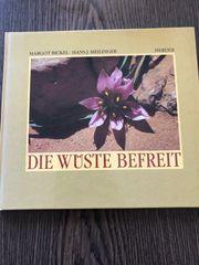 Die Wüste befreit Margot Bickel