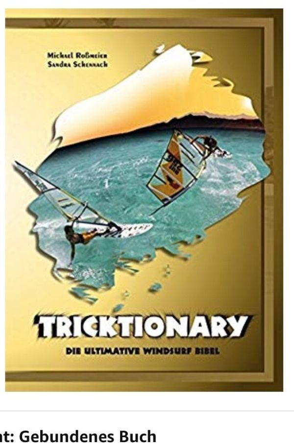 Tricktionary Die ultimative Windsurffibel