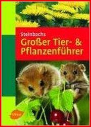 Steinbachs Grosser Tier- Pflanzenführer - mit