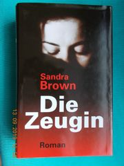 Sandra Brown - Die Zeugin Hardcover