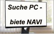 Suche PC - biete Navigationssystem PKW