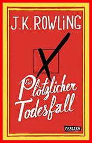 Joanne K Rowling - Ein plötzlicher