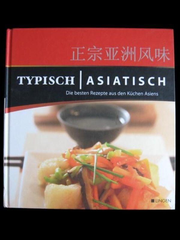 Typisch Asiatisch - Die besten Rezepte