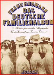 Franz Hubmann - DAS DEUTSCHE FAMILIENALBUM