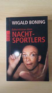 Bekenntnisse eines Nachtsportlers - Wigald Boning -