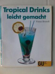 Tropical Drinks - leicht gemacht - Franz Brandl
