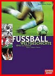 Fußball Weltgeschichte von 1846 bis
